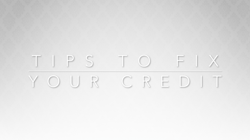 Tips To Fix Your Credit